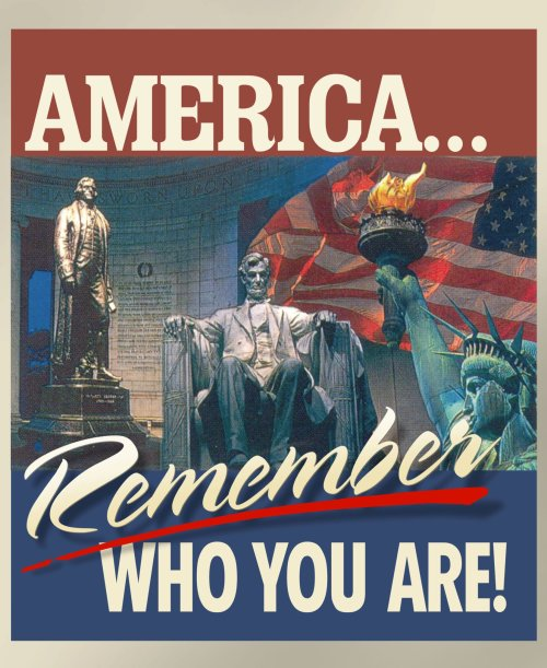 America Remember Who You Are!